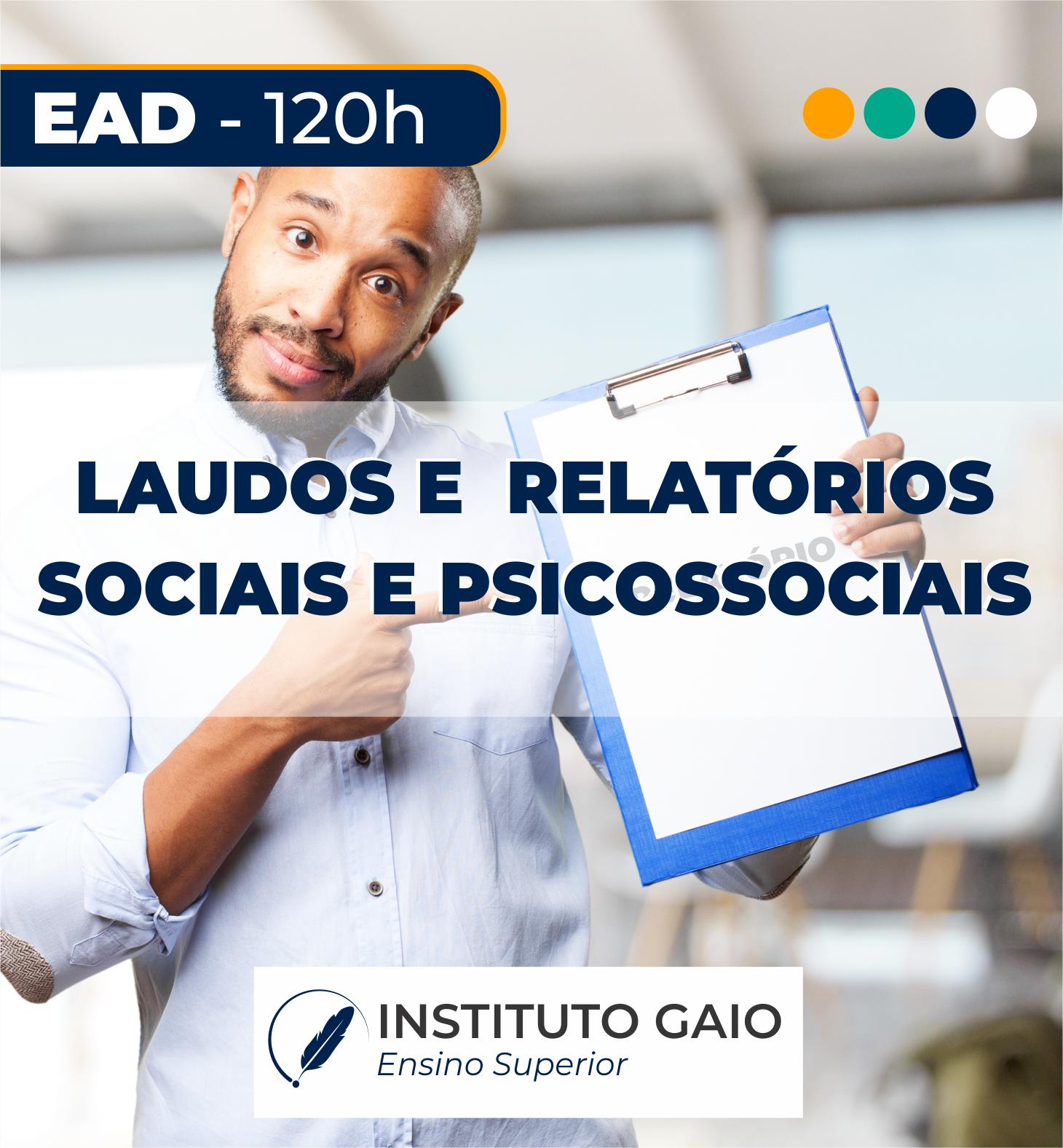 CURSO DE ELABORAÇÃO DE ESTUDO, RELATÓRIOS, LAUDOS E PARECERES SOCIAIS – 120h – EAD