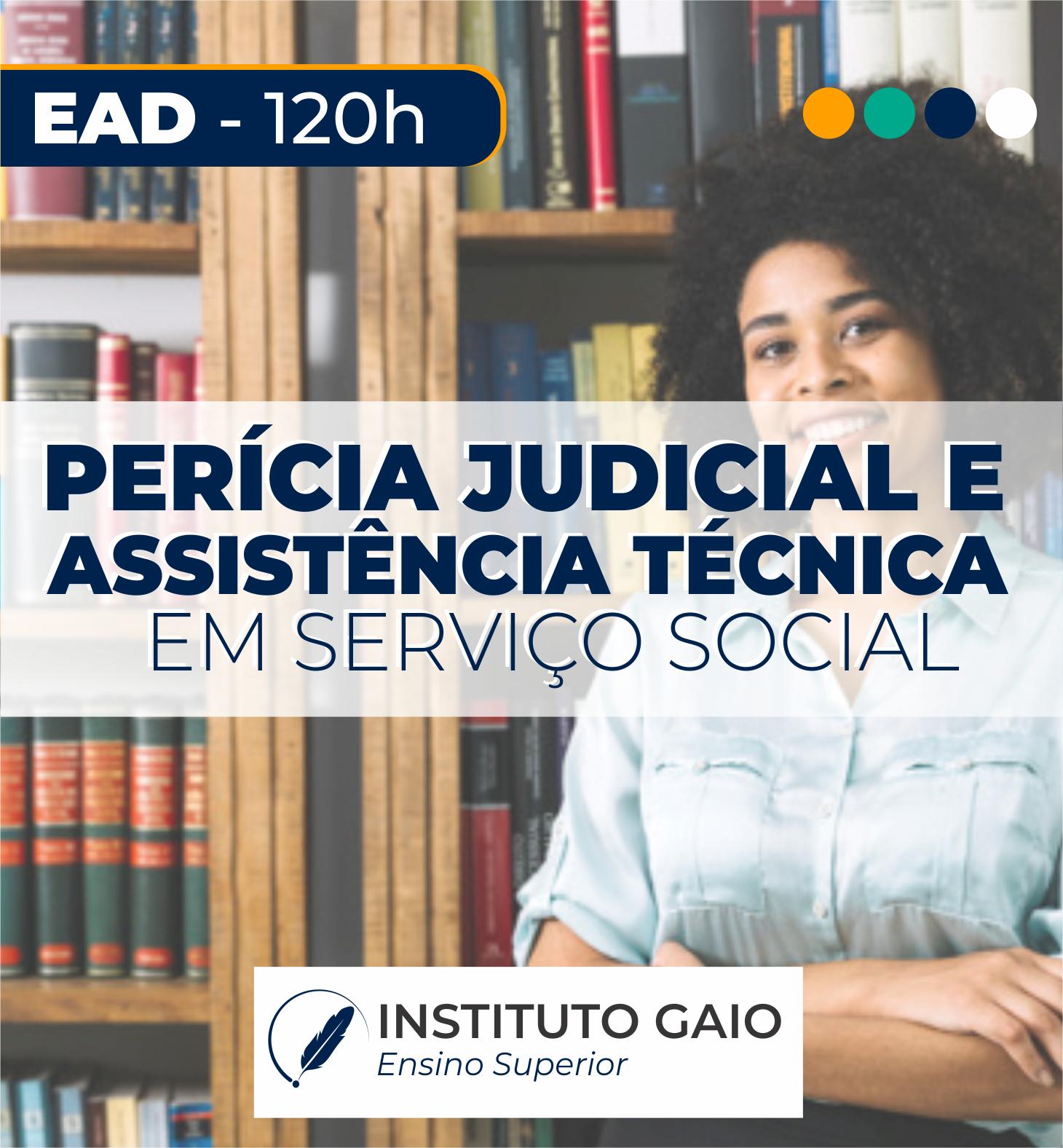 PERITO (A) JUDICIAL E ASSISTENTE TÉCNICO (A) EM SERVIÇO SOCIAL – 120h – EAD