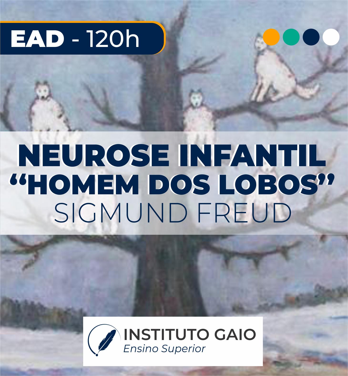 HISTÓRIA DE UMA NEUROSE INFANTIL: O HOMEM DOS LOBOS – SIGMUND FREUD