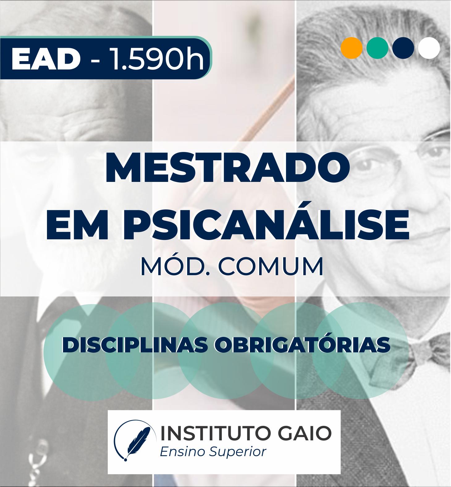 MESTRADO EM PSICANÁLISE – EAD – MOD-COMUM-1.590h