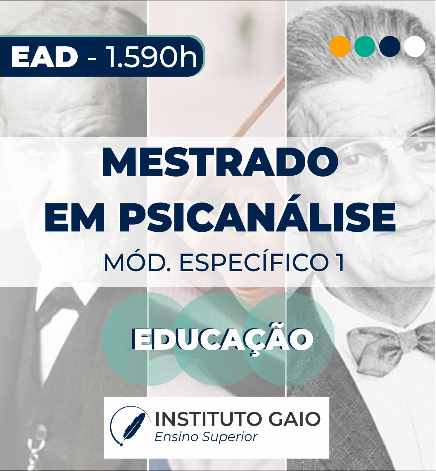MESTRADO EM PSICANÁLISE – EAD – ESPECÍFICA 1 – EDUCAÇÃO –  1.590h