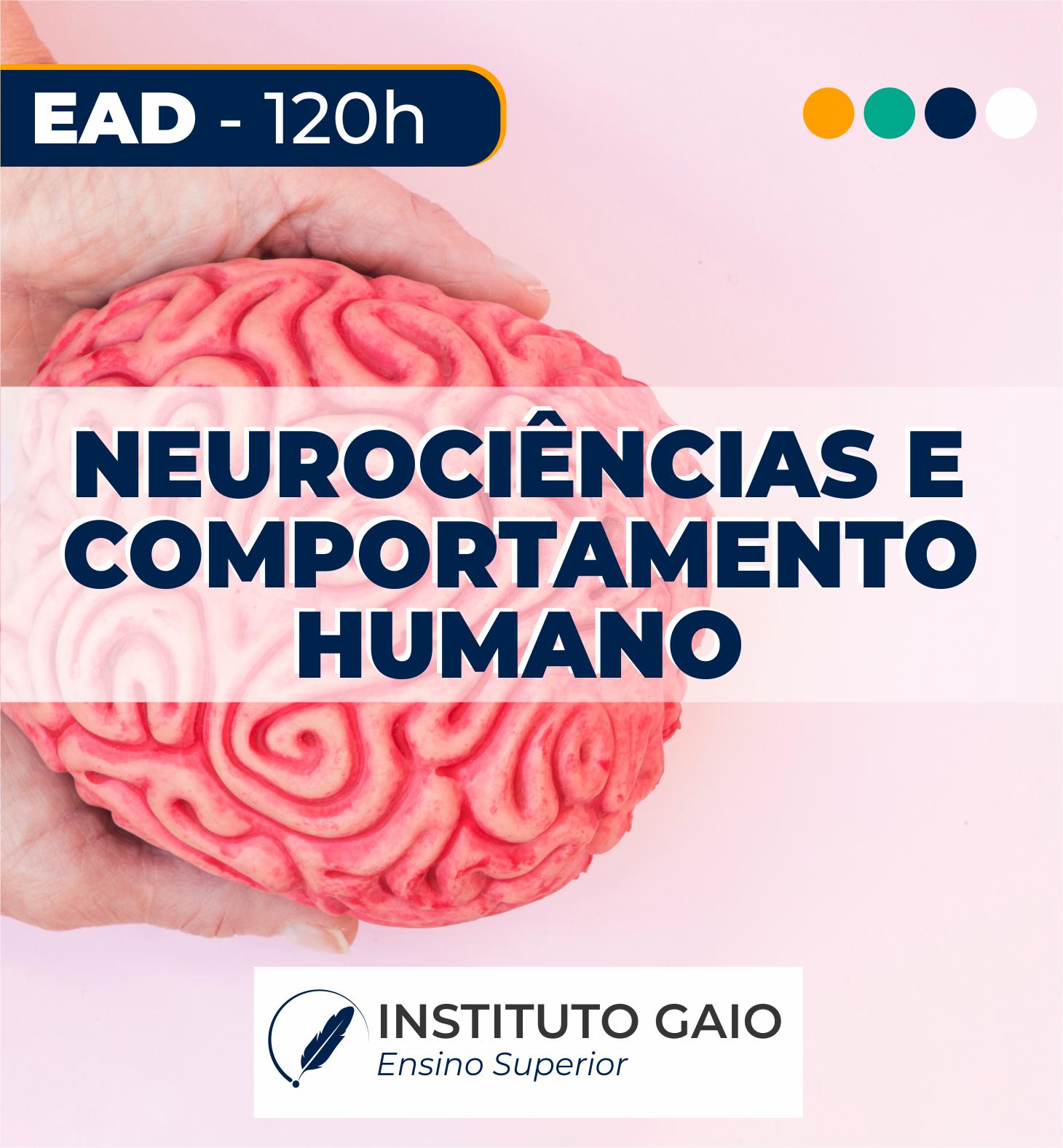 NEUROCIÊNCIAS E COMPORTAMENTO HUMANO – 120h – EAD
