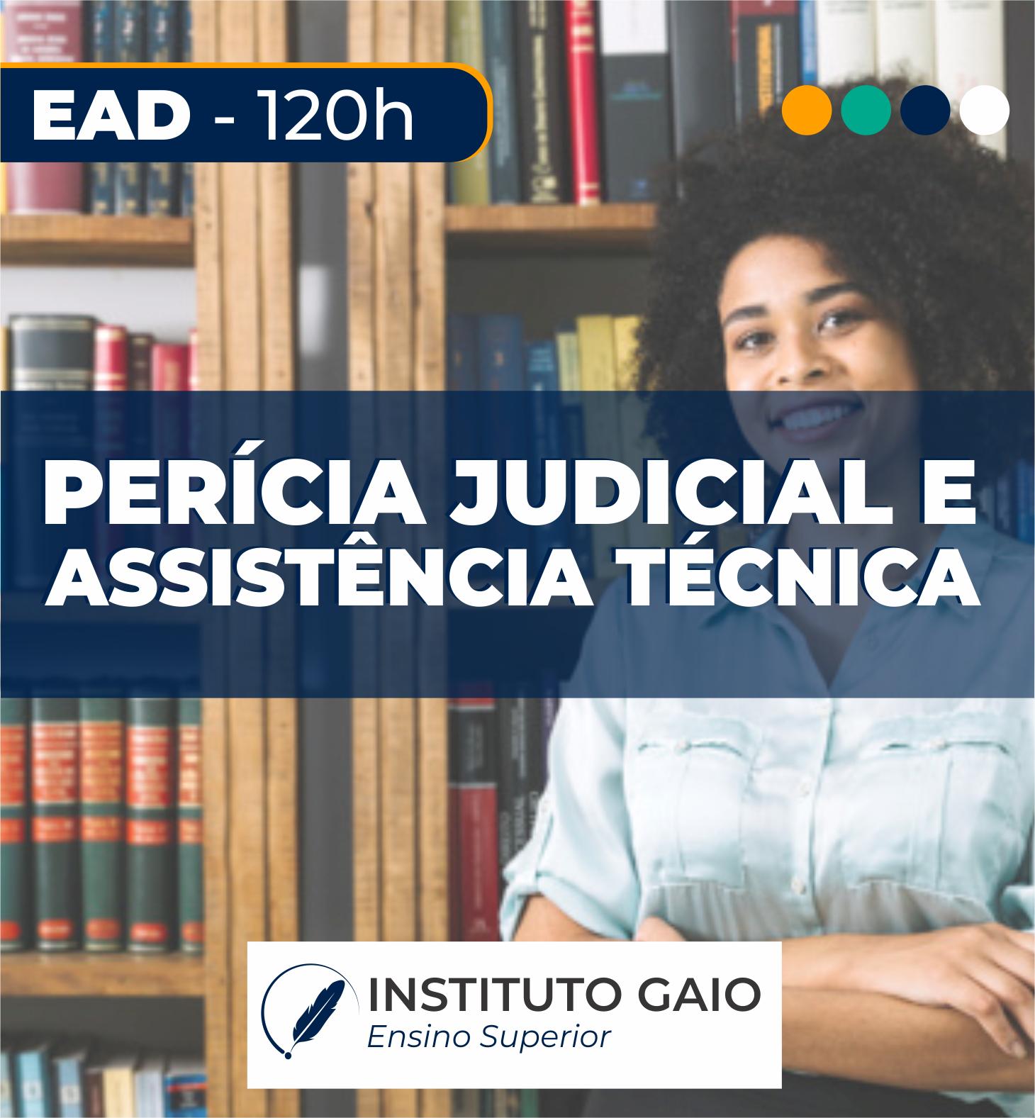 PERITO (A) JUDICIAL E ASSISTENTE TÉCNICO EM PSICOLOGIA, PSICOPEDAGOGIA E DIREITO – 120 HORAS – EAD