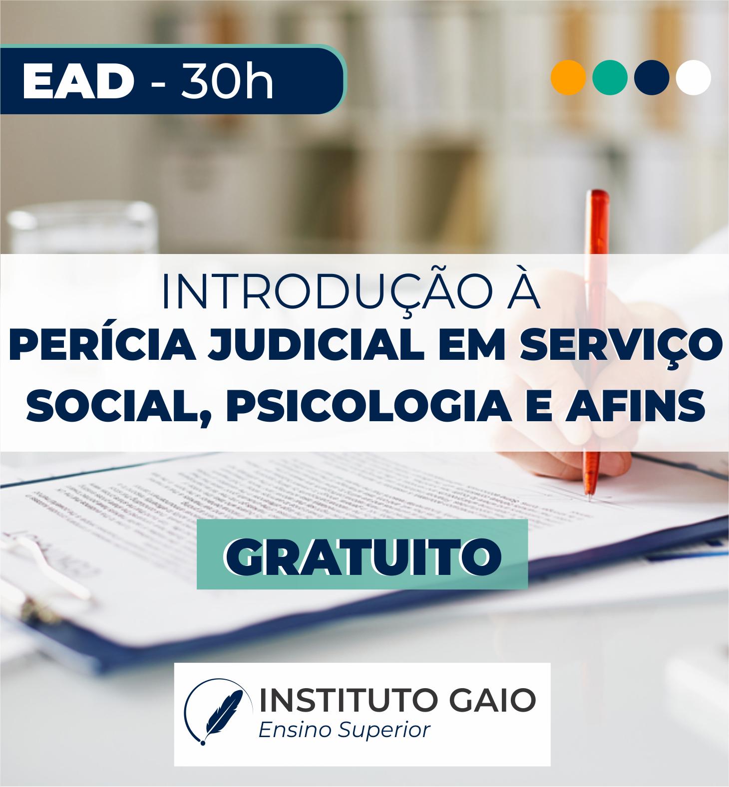 INTRODUÇÃO A PERÍCIA EM SERVIÇO SOCIAL E PSICOLOGIA – 30h – GRATUITO