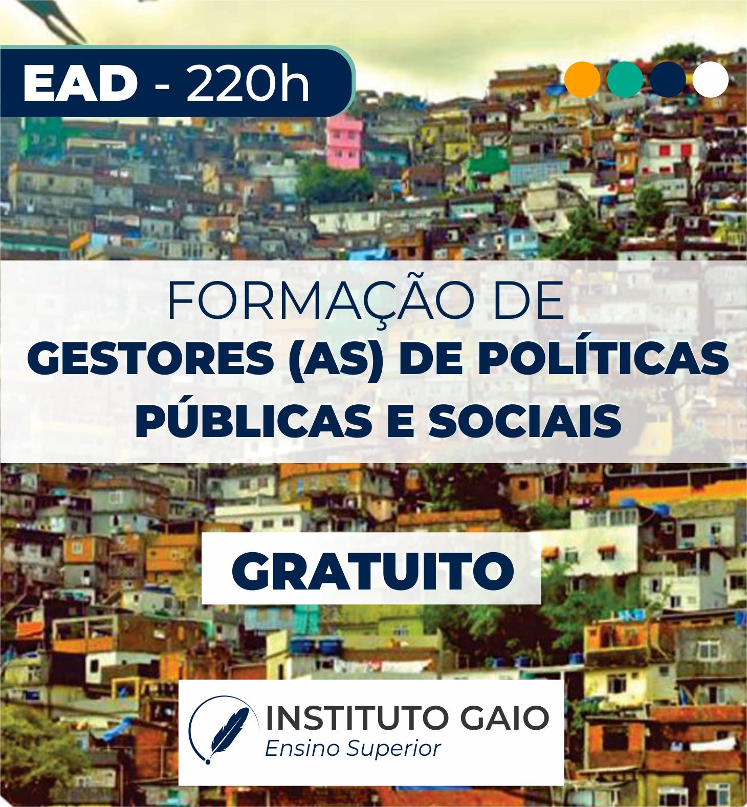 FORMAÇÃO DE GESTORES (AS) DE POLÍTICAS PÚBLICAS E SOCIAIS – 220h – EAD