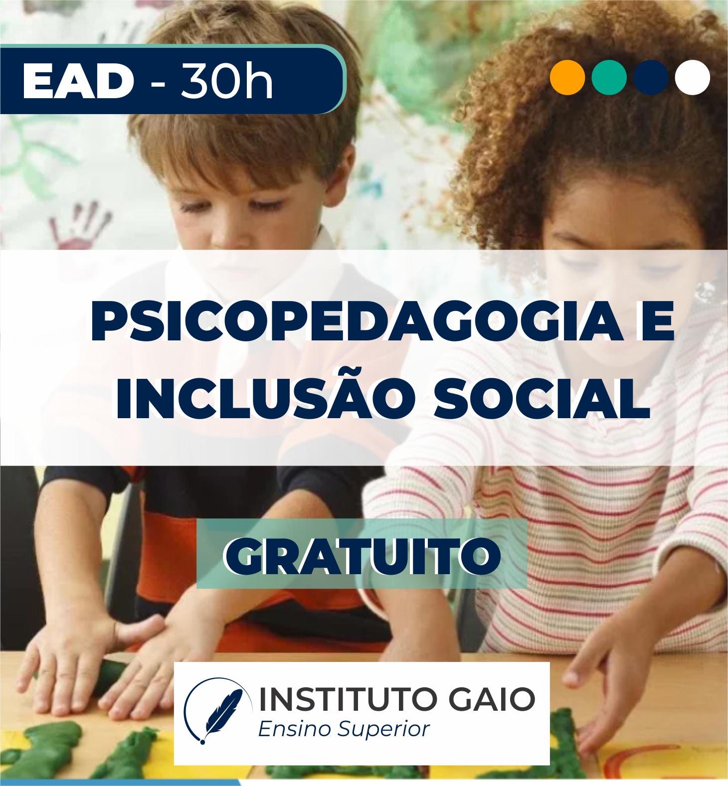 INTRODUÇÃO A PSICOPEDAGOGIA E INCLUSÃO SOCIAL – 30h – EAD – GRATUITO