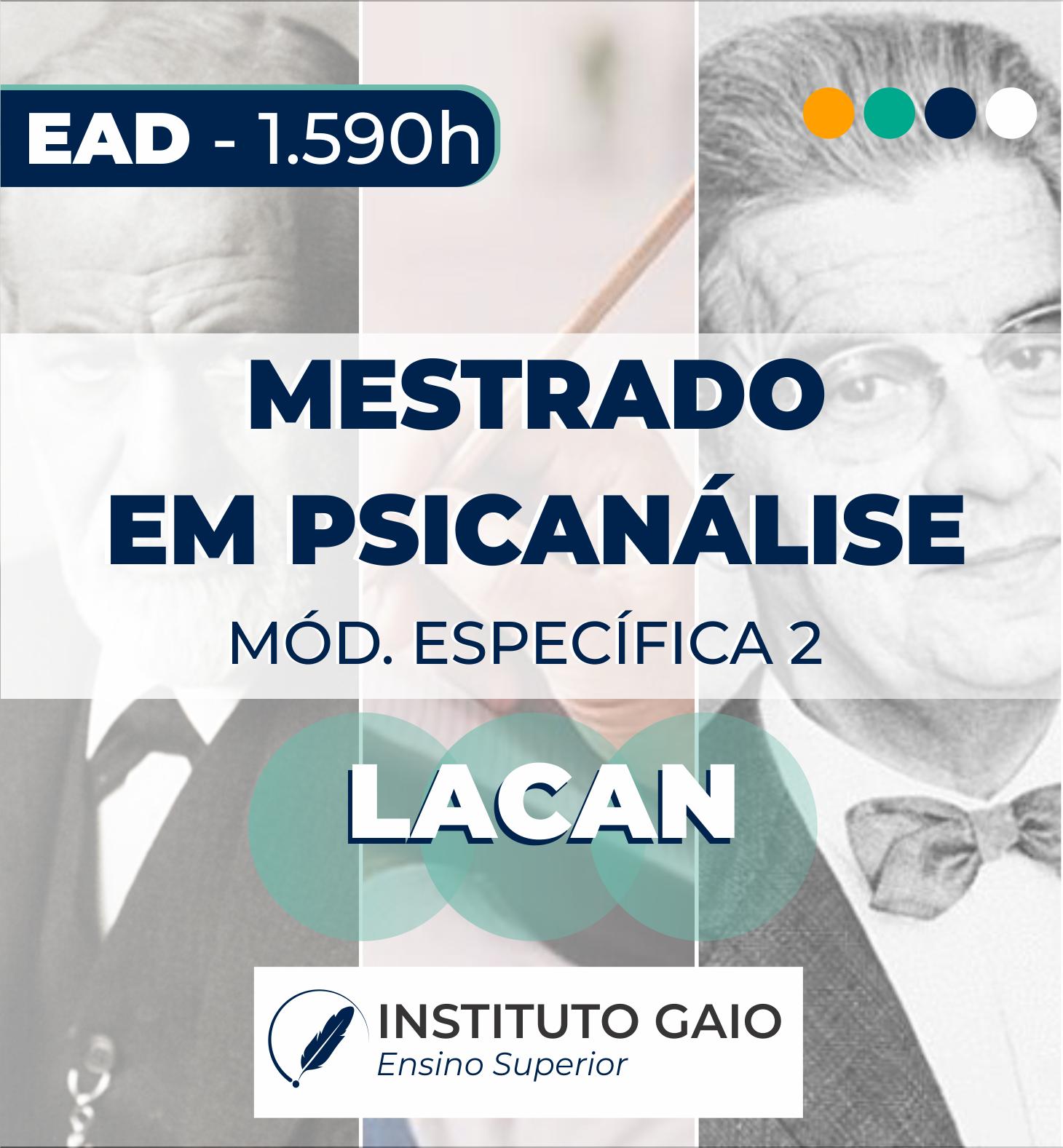 MESTRADO EM PSICANÁLISE – EAD – ESPECÍFICA 2- CLÍNICA LACANIANA -1.590h
