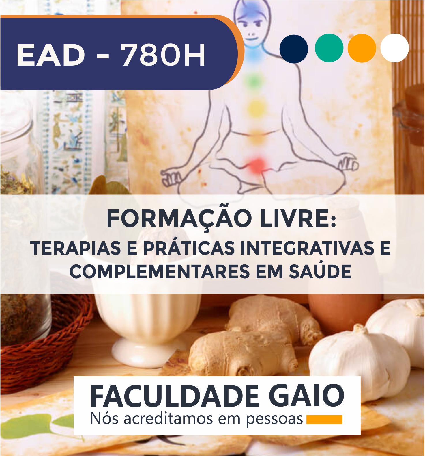 FORMAÇÃO LIVRE EM TERAPIAS E PRÁTICAS INTEGRATIVAS E COMPLEMENTARES EM SAÚDE  – EAD – 780H