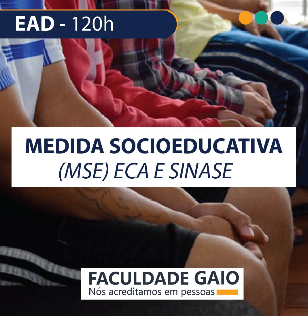 MEDIDAS SOCIOEDUCATIVAS, ECA E SINASE – 120h – MS01